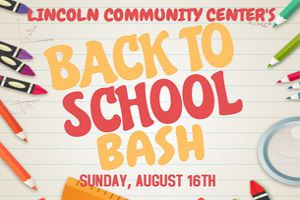 Back to School Bash at Lincoln Community Center